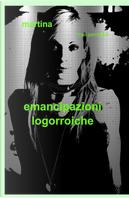 Emancipazioni logorroiche by Martina Neri