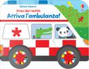 Arriva l'ambulanza! Primi libri tattili by Fiona Watt