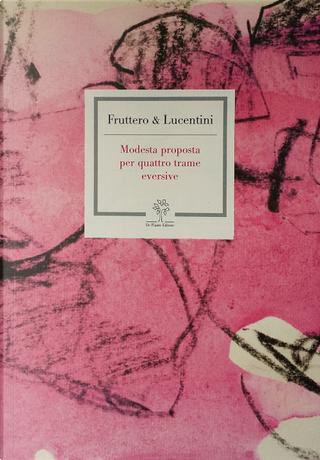 Modesta proposta per quattro trame eversive by Carlo Fruttero, Franco Lucentini