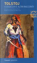 I cosacchi e altri racconti by Lev Tolstoj