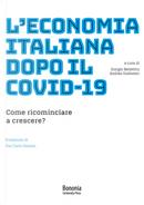 L'economia italiana dopo il Covid-19. Come ricominciare a crescere?