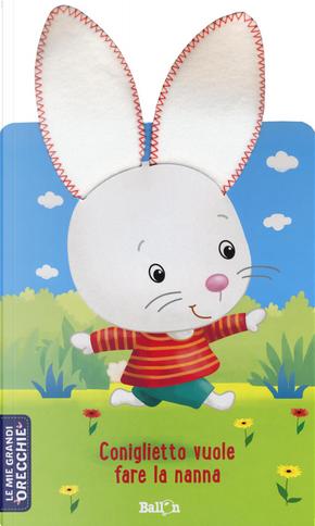 Coniglietto vuole fare la nanna. Le mie grandi orecchie
