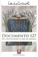 Documento 127. Ho incontrato il Dio di Israele by Carlo Coccioli