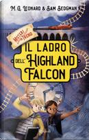Il ladro dell'Highland Falcon. Misteri in treno. Vol. 1 by M. G. Leonard, Sam Sedgman