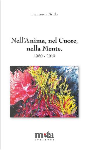 Nell'anima, nel cuore, nella mente. Poesie 1980-2010 by Francesco Cirillo