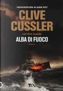 Alba di fuoco by Clive Cussler, Dirk Cussler