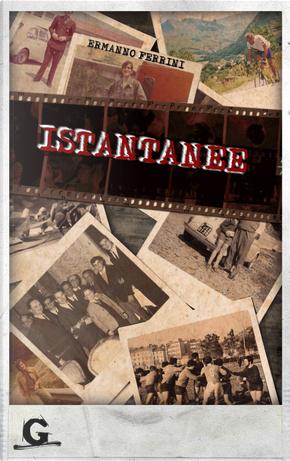 Istantanee by Ermanno Ferrini