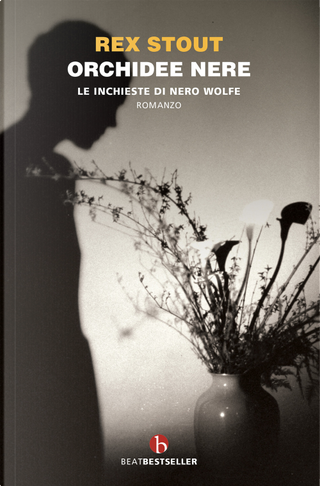 Orchidee nere. Le inchieste di Nero Wolfe by Rex Stout