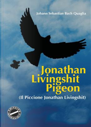 Il piccione Jonathan Livingshit by Johann Sebastian Bach Quaglia