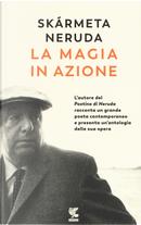 La magia in azione by Antonio Skarmeta, Pablo Neruda