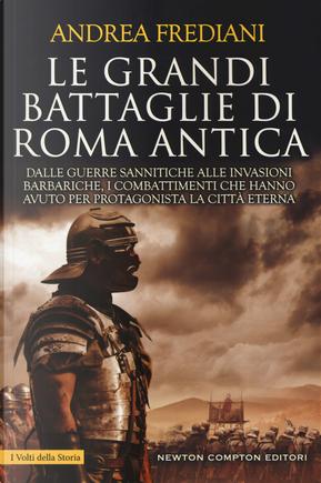 Le grandi battaglie di Roma antica by Andrea Frediani