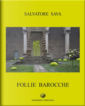 Salvatore Sava. Follie barocche
