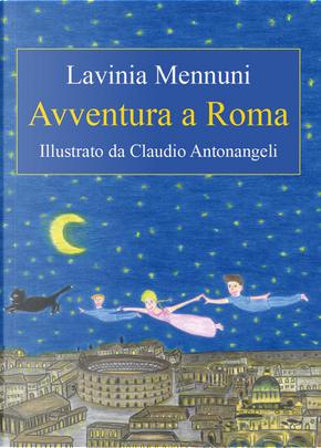 Avventura a Roma. Ediz. italiana e inglese by Lavinia Mennuni