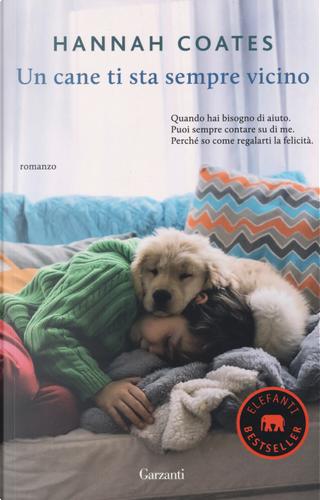Un cane ti sta sempre vicino by Hannah Coates