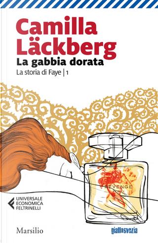 La gabbia dorata. La storia di Faye. Vol. 1 by Camilla Läckberg