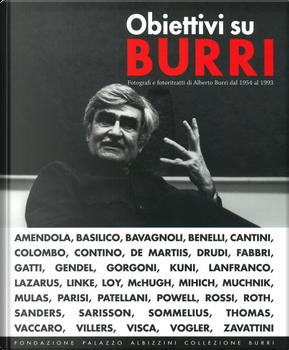 Obiettivi su Burri. Fotografi e fotoritratti di Alberto Burri dal 1954 al 1993