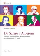 Da Sartre a Alberoni. Tentativi di trascendenza in sei best-sellers socio filosofici del XX secolo by Massimo Foladori