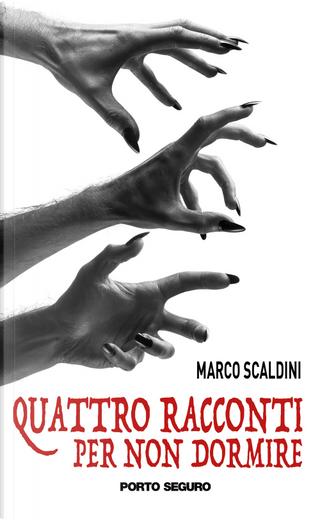 Quattro racconti per non dormire by Marco Scaldini