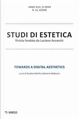Studi di estetica. Vol. 3: Towards a digital aesthetics