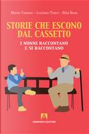 Storie che escono dal cassetto. I nonni raccontano e si raccontano by Luciano Tosco, Maria Varano, Rita Rosa