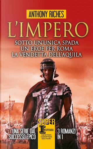 L'impero: Sotto un'unica spada-Un eroe per Roma-La vendetta dell'aquila by Anthony Riches