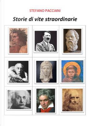 Storie di vita straordinarie by Stefano Pacciani