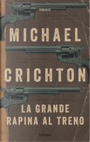 La grande rapina al treno by Michael Crichton