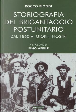 Storiografia del brigantaggio postunitario by Rocco Biondi
