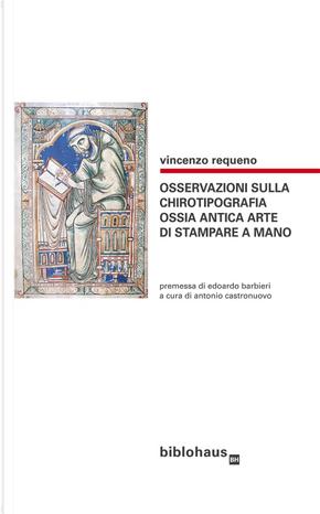Osservazioni sulla chirotipografia ossia antica arte di stampare a mano by Vincenzo Requeno