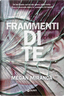 Frammenti di te by Megan Miranda