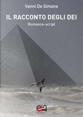 Il racconto degli Dei by Vanni De Simone
