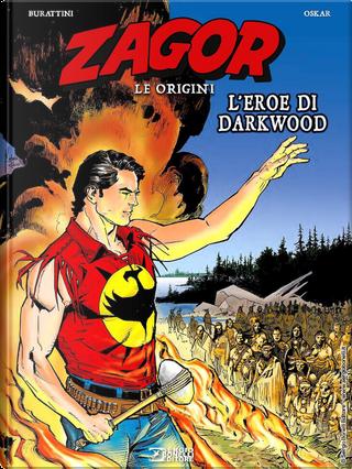 L'eroe di Darkwood. Zagor. Le origini by Moreno Burattini