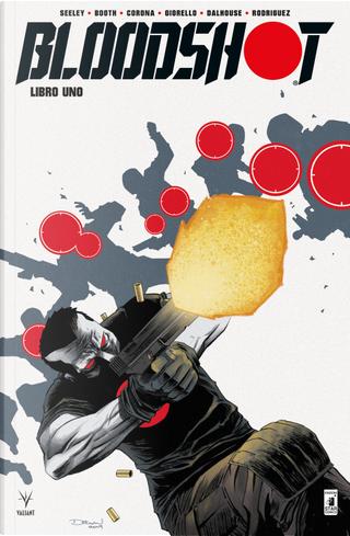 Bloodshot. Nuova serie. Vol. 1 by Tim Seeley