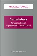 SenzaIntesa. Gruppi religiosi e protocolli costituzionali by Francesco Sorvillo