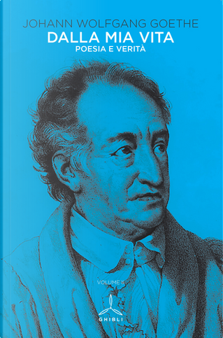 Dalla mia vita. Poesia e verità. Vol. 2 by Johann Wolfgang Goethe