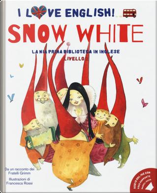 Snow White da un racconto dei fratelli Grimm. Livello 2. Ediz. italiana e inglese by Jacob Grimm, Wilhelm Grimm