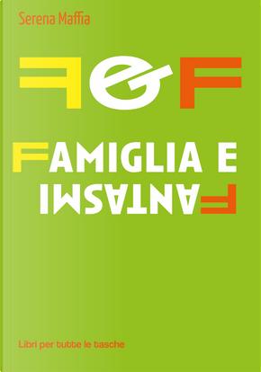 F&f famiglia e fantasmi by Serena Maffia