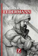 Il diario di Federmann. Le avventure di un conquistador tedesco by Riccardo Mardegan