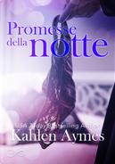 Promesse della notte. After dark. Vol. 3 by Kahlen Aymes