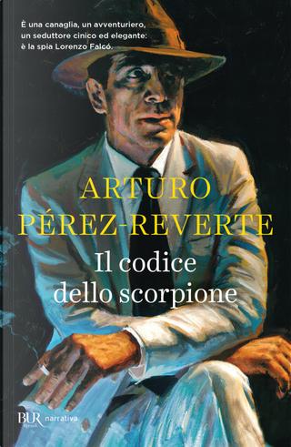Il codice dello scorpione by Arturo Perez-Reverte