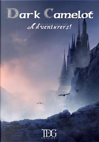Adventurers. Dark Camelot by Umberto Pignatelli