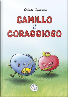 Camillo il coraggioso by Chiara Savarese