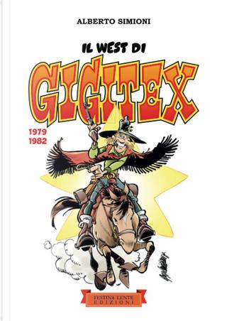 Il West di Gigitex 1979-1982 by Alberto Simioni