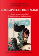 Dal cappello de «Il Mago». Storia, autori e aneddoti di una rivista che ha fatto epoca by Alberto Becattini, Alessandro Tesauro