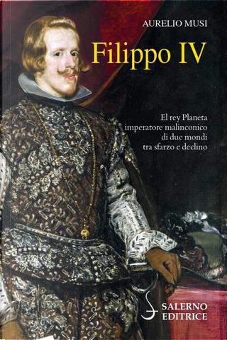 Filippo IV by Aurelio Musi
