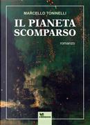 Il pianeta scomparso by Marcello Toninelli