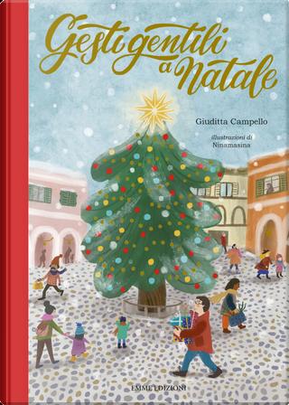 Gesti gentili a Natale by Giuditta Campello