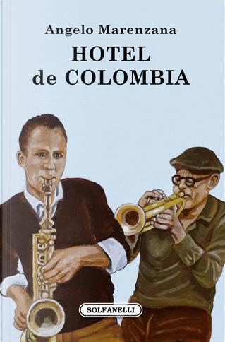 Hotel de Colombia by Angelo Marenzana