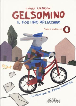 Gelsomino il postino Arlecchino by Chiara Lorenzoni