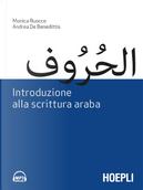 Introduzione alla scrittura araba by Andrea De Benedittis, Monica Ruocco